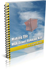 E-book - Making The MBK Dowel Rokkaku Kite - For Light Winds