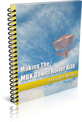 Making The MBK Dowel Roller Kite - For Light Winds