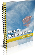 Kite Book - Making The MBK Dowel Roller Kite.