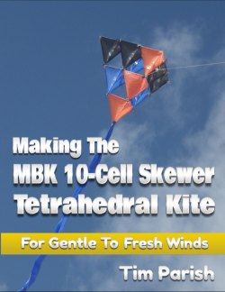 E-book - Making The MBK 10-Cell Skewer Tetrahedral Kite.